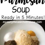 A photo of Easy Tomato Parmesan Soup,text that says Quick & Easy Tomato Parmesan Soup Ready in 5 minutes!, Photo of spices on a plate.