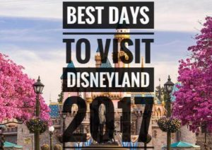 The BEST Days to Visit Disneyland 2017
