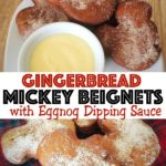 "Mickey Mouse shaped beignets on a plate with eggnog dipping sauce, text ""Gingerbread Mickey Beignets with Eggnog Dipping Sauce"", Mickey Beignets on a Christmas background"