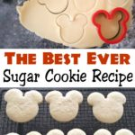 "A rolling pin and cookie dough with a Mickey Mouse cookie cutter, text ""The Best Ever Sugar Cookie Recipe"", Six Mickey Mouse shaped sugar cookies."