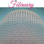 """Text """"A Guide to Disney World in February"""" a picture of Spaceship Earth at Epcot"""