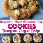 """A single chocolate chip cookie, text """"Raspberry White Chocolate Chip Cookies Disneyland Copycat Recipe"""", cookies on a cooling rack."""
