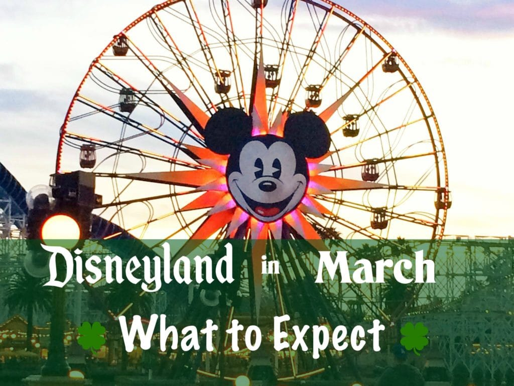 "A picture of Mickey's Fun Wheel at Disney California Adventure, text, ""Disneyland in March: What to Expect"""