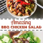 "A salad in a bowl with a black and white kitchen towel, text ""Amazing BBQ Chicken Salad"", BBQ Vinaigrette poured over chopped lettuce"