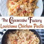 """Pasta and chicken in a white dish, text """"The Cheesecake Factory Louisiana Chicken Pasta"""", pasta in a pan with a black and white background."""
