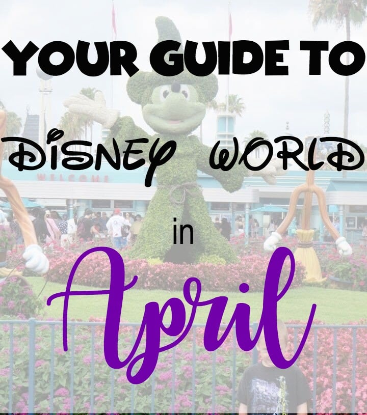 "Text overlay ""Your Guide to Disney World April"" over a picture of a Mickey Mouse Topiary."