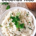 "Text ""Five Minute Coconut Rice"" a bowl of rice in a white bowl with cilantro and a coconut."
