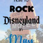 How to Rock Disneyland in May, disneyland vacation, disneyland vacation planning, disneyland vacation tips, disneyland vacation diy, disneyland vacation outfits, disneyland vacation ideas!!