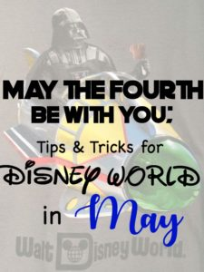 May the Fourth Be With You: Disney World in May, Disney World in May 2017, Disney World in May what to wear, Disney World In May Crowd Calendar