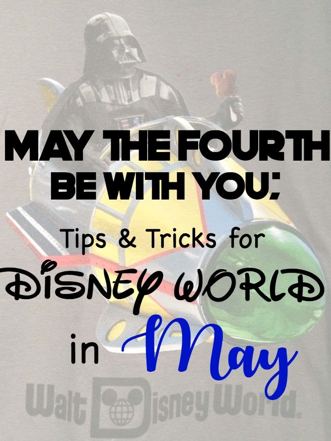 "Darth Vader holding a Mickey Ice Cream Bar, riding in a rocket ship with text overlay ""May the Fourth Be With You: Tips & Tricks for Disney World in May"""