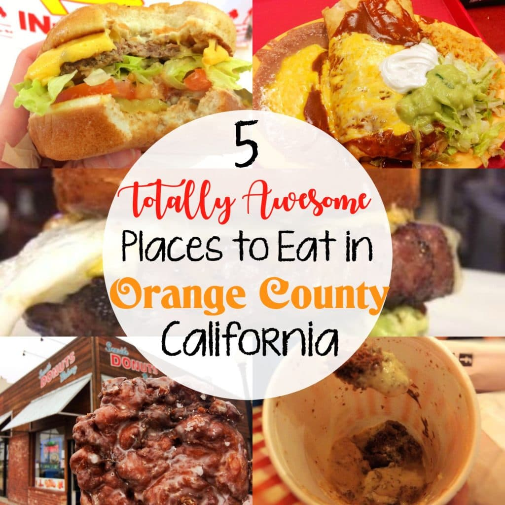 """5 Totally Awesome Places to Eat in Orange County California"" over a picture of an In-n-Out Cheeseburger, a burrito, a doughnut, and a milkshake."