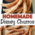 "Homemade churros on a plate with hot fudge sauce, text ""Homemade Disney Churros"""