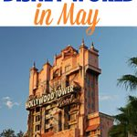 """Text """"How to Plan for Disney World in May"""" over a picture of the Tower of Terror."""