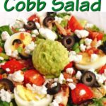"""Text """"Cafe Zupas California Protein Cobb Copycat Recipe"""" a salad with avocado, hard boiled eggs, olives, chicken, tomatoes, and feta cheese in a white bowl."""