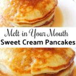 "A stack of Sweet Cream Pancakes with a pat of butter, text ""Melt in Your Mouth Sweet Cream Pancakes"""