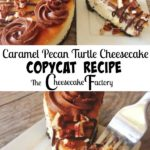 """A Caramel Pecan Turtle Cheesecake next to a slice on a plate, text """"Caramel Pecan Turtle Cheesecake Copycat Recipe The Cheesecake Factory"""", a fork with a bite of cheesecake."""