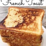 Fool-Proof French Toast