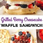 "Cream, berries and chocolate sandwiched between Eggo Waffles, text ""Grilled Berry Cheesecake Waffle Sandwich"""
