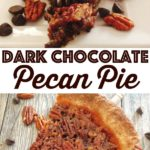 "A fork taking a bite of a piece of pie, a piece of pecan pie, text ""Dark Chocolate Pecan Pie"""