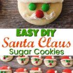 """Sugar cookies decorated to look like Santa Claus, text """"Easy DIY Santa Claus Sugar Cookies"""""""