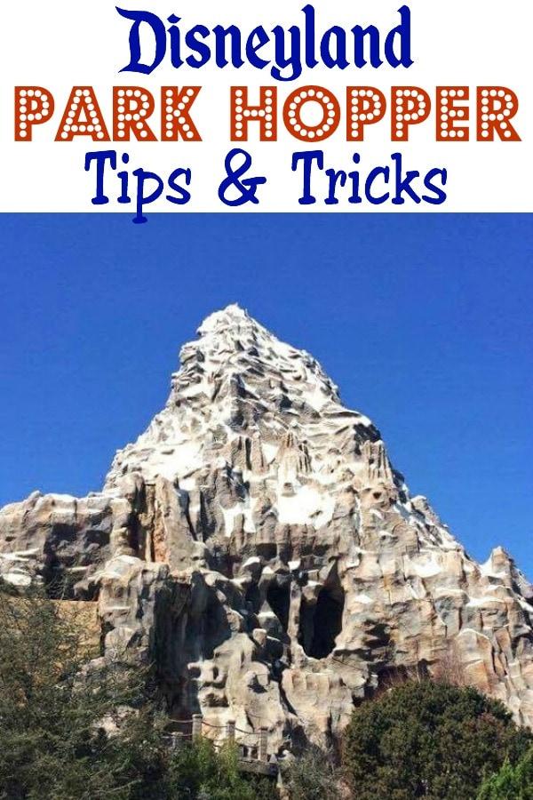 """Text """"Disneyland Park Hopper Tips & Tricks"""", a picture of the Matterhorn at Disneyland"""