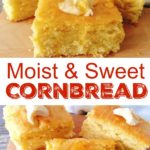 "Cornbread squares with a pat of butter being drizzled with honey, text ""Moist & Sweet Cornbread"""