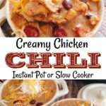 """A spoonful of chili, two bowls of chili with sour cream and cheese, text """"Creamy Chicken Chili Instant Pot or Slow Cooker"""""""