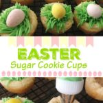"""A picture of sugar cookie cups filled with green grass made from frosting and chocolate Easter eggs. Text """"Easter Sugar Cookie Cups"""""""