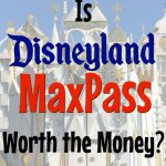 "A picture of it's a small world at Disneyland with text overlay ""Is Disneyland MaxPass Worth the Money?"""