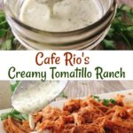 """Jar of Creamy Tomatillo Ranch Dressing and being drizzled over pork barbacoa with text """"Cafe Rio Creamy Tomatillo Ranch Dressing"""""""