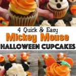 Four Different Mickey Mouse Halloween Cupcakes, A Candy Corn Cupcake with Mickey Ears, a Ghost Cupcake with Mickey Ears, a Mummy Cupcake with Mickey Ears, and a Pumpkin Cupcake with Mickey Ears.