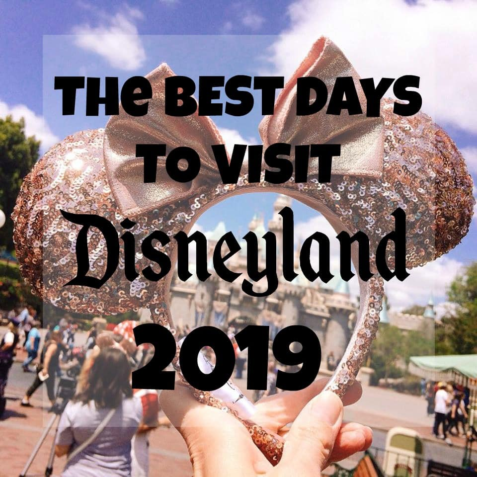 "Text ""The Best Days to Visit Disneyland 2019"" over a picture of Minnie Mouse Ears in front of Sleeping Beauty Castle."