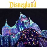 "Text ""The Ultimate Guide to the Holidays at Disneyland"" over a picture of Sleeping Beauty Castle for Christmas at Disneyland."