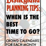 """A picture with Pixar Pal Around at Disney California Adventure with text overlay """"Disneyland Planning Tips: When is the Best time to go? Crowd Calendars for Each Month"""""""