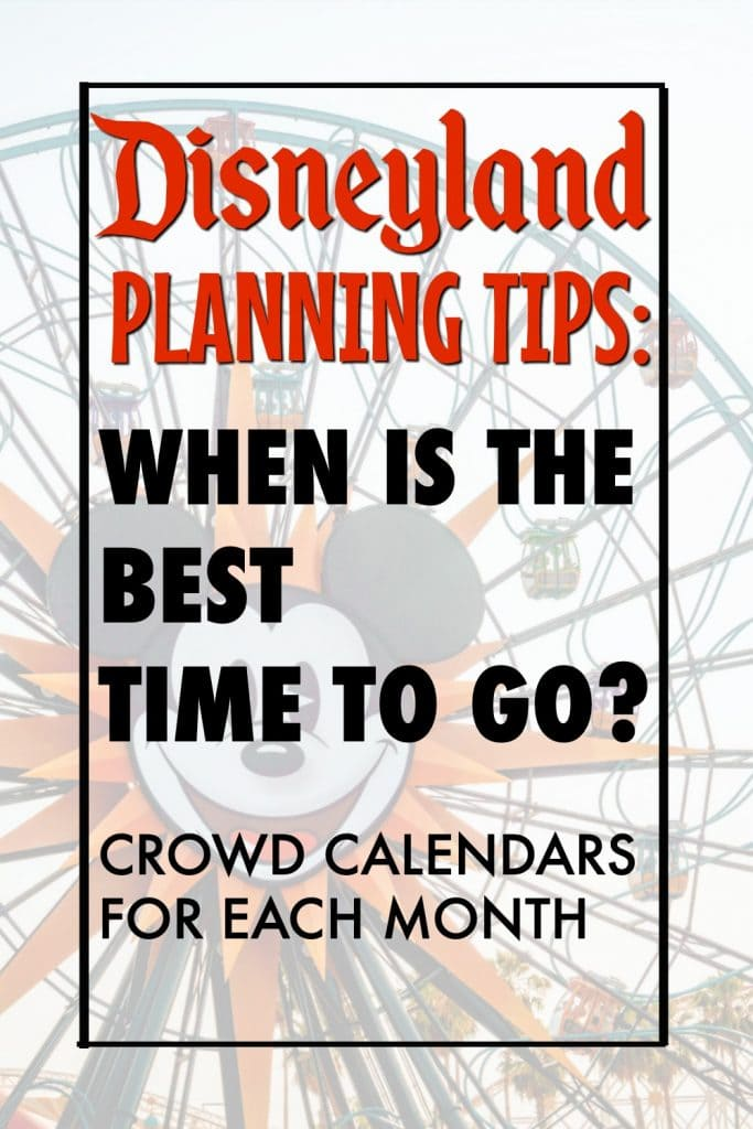 "A picture with Pixar Pal Around at Disney California Adventure with text overlay ""Disneyland Planning Tips: When is the Best time to go? Crowd Calendars for Each Month"""