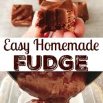 "A piece of fudge with a bite taken out, text ""Easy Homemade Fudge"" recipe, melted fudge being poured into a dish."