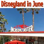 """Text """"Everythingk You Need to Know about Disneyland in June"""" Over a picture of the Incredicoaster at Disney California Adventure"""
