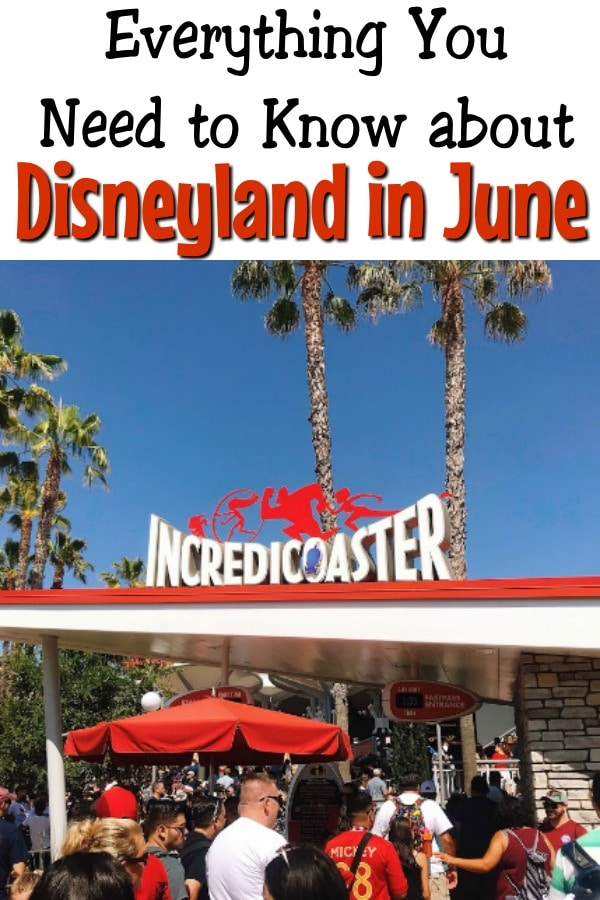 "Text ""Everythingk You Need to Know about Disneyland in June"" Over a picture of the Incredicoaster at Disney California Adventure"