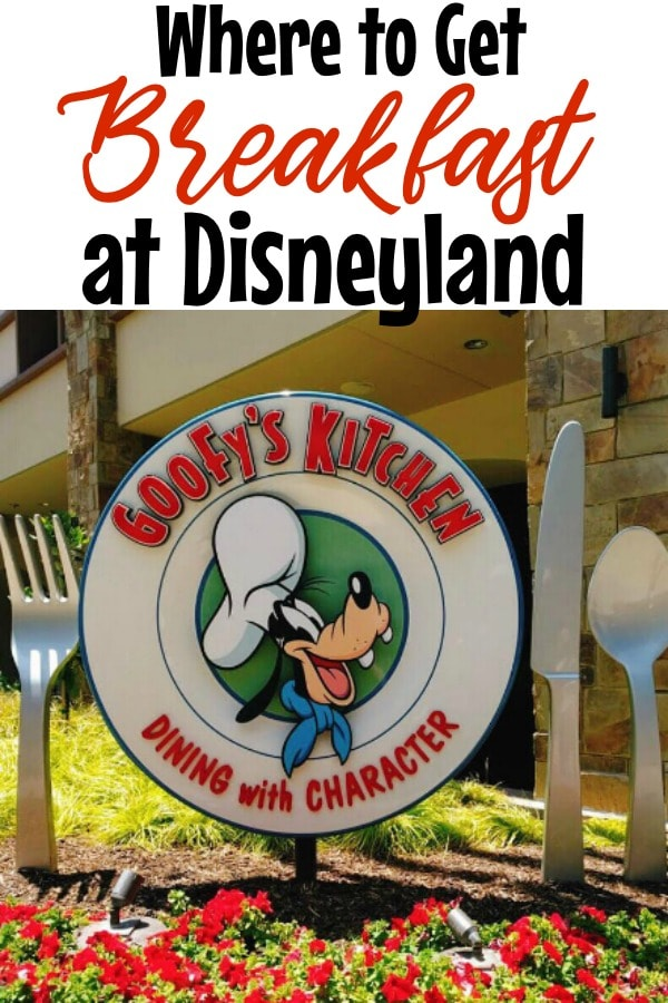 "Text, ""Where to Get Breakfast at Disneyland"" over a picture of the sign for Goofy's Kitchen at the Disneyland Hotel."