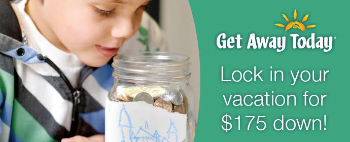 "A boy looking in a jar of coins and text ""Get Away Today Lock in your vacation for $175 down!"""