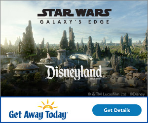 Star Wars Galaxy's Edge at Disneyland clickable banner from Get Away today