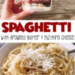 """A hand holding a tub of Mizithra cheese, text """"Spaghetti with Browned Butter & Mizithra Cheese"""", a picture of spaghetti on a fork."""