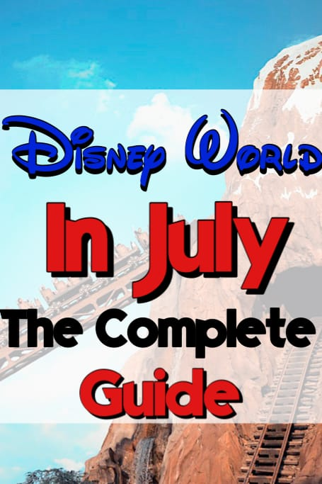 "Text Overlay ""Disney World In July The Complete Guide"" over a picture of Expedition Everest"