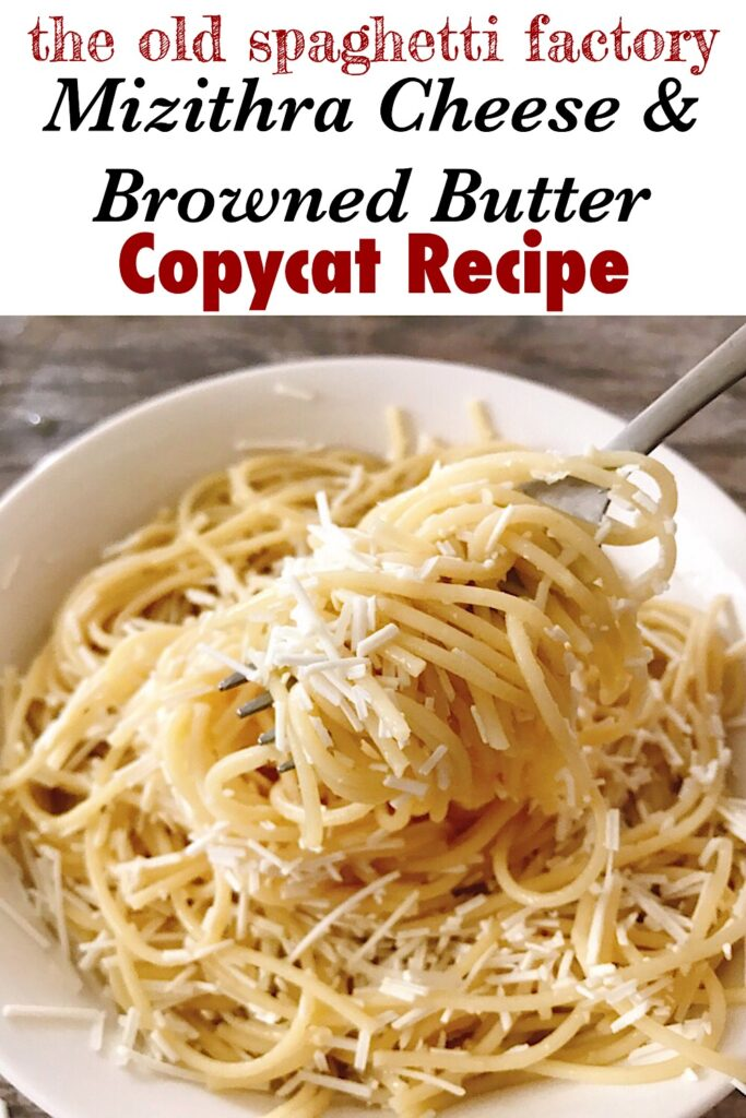 "Text ""the old spaghetti factory Mizithra Cheese & Browned Butter Copycat Recipe"" over a picture of a fork holding spaghetti."