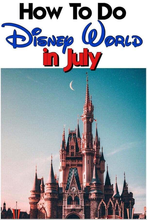 "Text ""Tips for Disney World in July"" a picture of a castle at sunset."