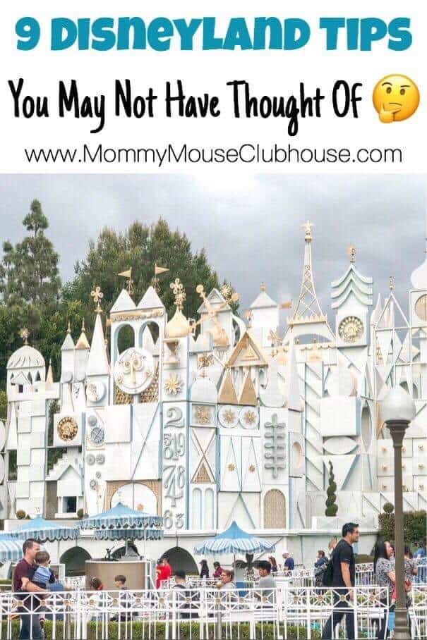 "Text ""9 Disneyland Tips You May Not Have Thought Of"" over a picture of it's a small world at Disneyland"