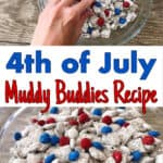 "A picture of a hand grabbing Muddy Buddies, Text ""4th of July Muddy Buddies Recipe"" a bowl of patriotic muddy buddies."