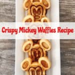 "Crispy Mickey Waffles lined up on a white plate with text overlay ""Crispy Mickey Waffles Recipe"""