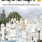 """Text """"9 Disneyland Tips You May Not Have Thought Of"""" over a picture of it's a small world at Disneyland"""