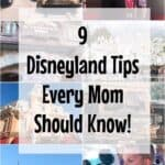 """Text """"9 Disneyland Tips Every Mom Should Know!"""" Over pictures of Disneyland."""